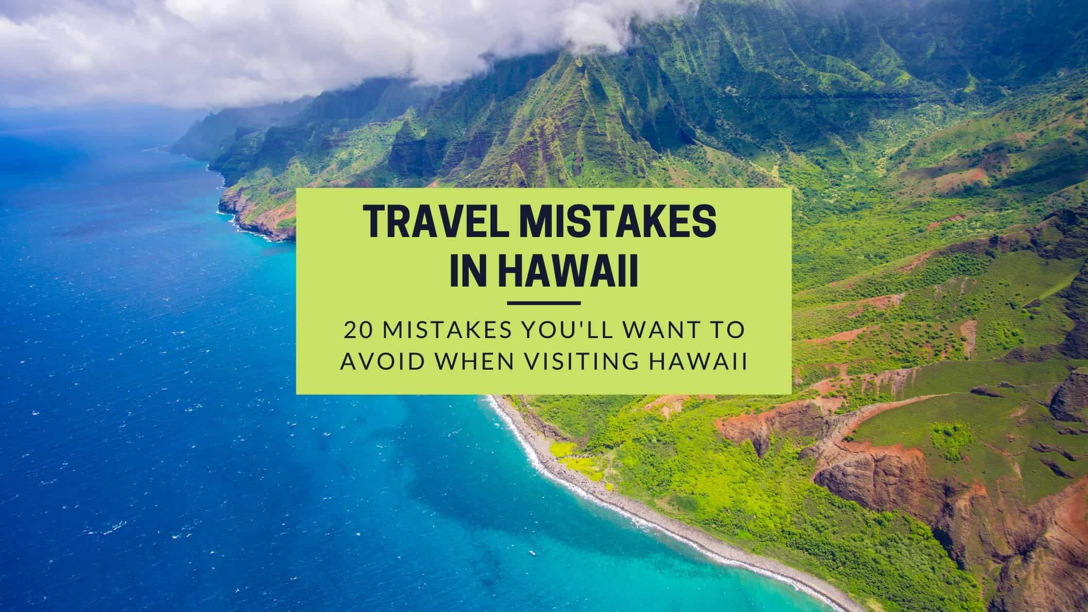 20 Mistakes to Avoid when Traveling to Hawaii